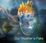 Our Weather is Fake
