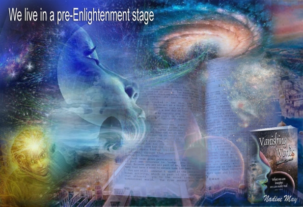 We live in a pre-Enlightenment stage