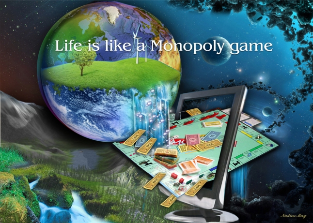 Life is like a Monopoly game